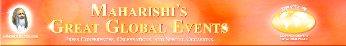 Maharishi's Global Press Conferences Highlights